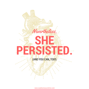 nevertheless-she-persisted-and-you-can-too
